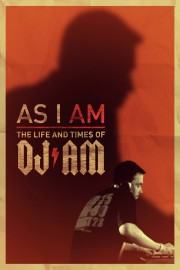 As I AM: the Life and Times of DJ AM
